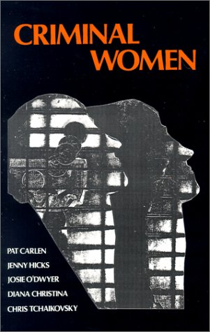 Criminal Women: Some Autobiographical Accounts