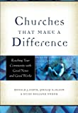 Churches That Make a Difference: Reaching Your Community with Good News and Good Works (0801091330) by Sider, Ronald J.