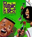 Purple Is Best (Rookie Readers: Level B) (0516216384) by Rau, Dana Meachen