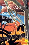 Repenser la dissuasion nucléaire par Boniface