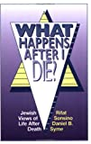 What Happens After I Die?: Jewish Views of Life After Death (0807403563) by Rifat Sonsino