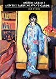 Women Artists and the Parisian Avant-Garde: Modernism and Feminine Art, 1900 to the Late 1920s