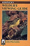 img - for Kentucky Wildlife Viewing Guide (Wildlife Viewing Guides Series) book / textbook / text book