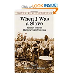 When I Was a Slave: Memoirs from the Slave Narrative Collection (Dover Thrift Editions) by Norman R. Yetman