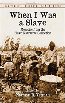 When I Was A Slave Memoirs From The Slave Narrative