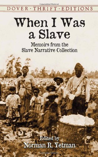 When I Was a Slave: Memoirs from the Slave Narrative Collection (Dover Thrift Editions): Norman R. Yetman: 9780486420707: Amazon.com: Books