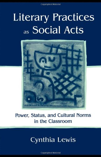 Literary Practices As Social Acts: Power, Status, and...