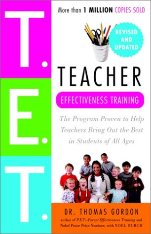 Teacher Effectiveness Training: The Program Proven to...