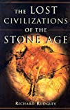 The Lost Civilizations of the Stone Age (0684855801) by Richard Rudgley