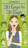 30 Guys in 30 Days (The Romantic Comedies)