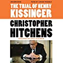 The Trial of Henry Kissinger Hörbuch von Christopher Hitchens, Ariel Dorfman (introduction) Gesprochen von: Simon Prebble