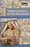 Four Portraits of the One Savior: Discovering Why the Bible Has Four Gospels (Bible Discovery series)