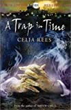 A Trap in Time: Book 2  (The Celia Rees Supernatural Trilogy) (0340818018) by Celia Rees