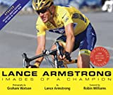 Lance Armstrong: Images of a Champion (1405077689) by Armstrong, Lance