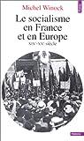 Le socialisme en France et en Europe, XIXe-XXe siècle