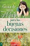 Guía de una mujer para las buenas decisiones (Spanish Edition)