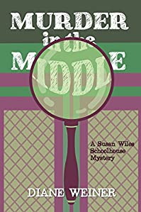 Murder In The Middle: A Susan Wiles Schoolhouse Mystery by Diane Weiner ebook deal