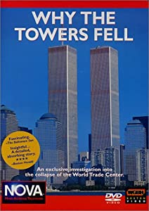 Why the Towers Fell - An Exclusive Investigation into the Collapse of the World Trade Center