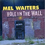 Hole in the Wall Mel Waiters