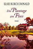 img - for Die Plantage am Flu  . book / textbook / text book