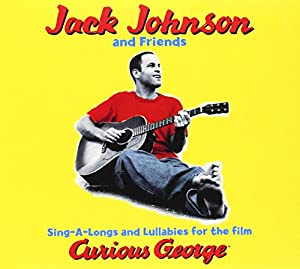 Sing-A-Longs & Lullabies for the Film Curious George by Universal/Brushfire Records