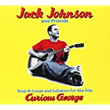 Sing-A-Longs & Lullabies for the Film Curious George ~ Jack Johnson