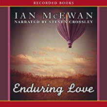 Enduring Love (       UNABRIDGED) by Ian McEwan Narrated by Steven Crossley