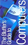 img - for The Bluffer's Guide to Computers, Revised: The Bluffer's Guide Series (Bluffer's Guides - Oval Books) book / textbook / text book