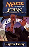 Johan (Magic Legends Cycle, Book 1) (Magic: The Gathering) (0786918039) by Emery, Clayton