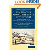 Ten Months among the Tents of the Tuski: With Incidents of an Arctic Boat Expedition in Search of Sir John Franklin...