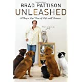 Brad Pattison Unleashed: A Dog&#39;s-Eye View of Life with Humansby Brad Pattison