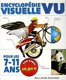 echange, troc Gallimard-Jeunesse - Encyclopédie visuelle Vu pour les 7-11 ans