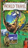 World Travel: A Guide to International Ecojourneys (Nature Company Guides) (0783548044) by Holing, Dwight