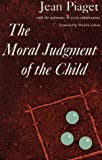 The Moral Judgement of the Child (0029252407) by Jean Piaget