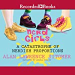 Nerd Girls #2: A Catastrophe of Nerdish Proportions (       UNABRIDGED) by Alan Lawrence Sitomer Narrated by Angela Rogers