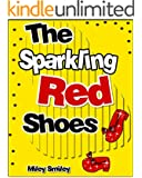 Children's Book: The Sparkling Red Shoes (Children's bedtime stories for ages 4-8)