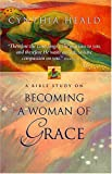 Becoming a Woman of Grace (EZ Lesson Plan) (0785297073) by Heald, Cynthia