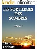 LES SORTIL�GES DES SOMBRES: Tome 1