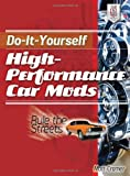 img - for Do-It-Yourself High Performance Car Mods: Rule the Streets book / textbook / text book