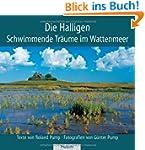 Die Halligen: Schwimmende Tr�ume im W...