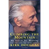 Climbing The Mountain: My Search For Meaning ~ Kirk Douglas