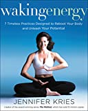 img - for Waking Energy: 7 Timeless Practices Designed to Reboot Your Body and Unleash Your Potential book / textbook / text book