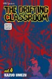The Drifting Classroom, Vol. 4 (1421509563) by Kazuo Umezu