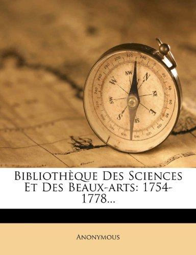 Bibliothèque Des Sciences Et Des Beaux-arts: 1754-1778...