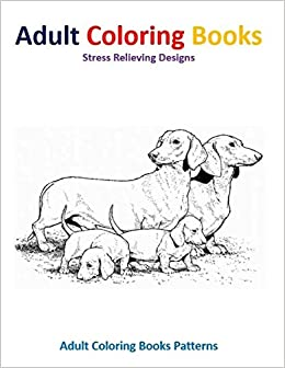 Adult Coloring Books Dog Stress Relief Designs Adult Coloring Books Patterns 9781514619537