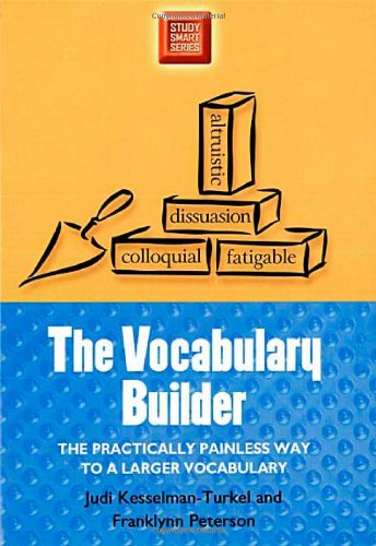 The Vocabulary Builder: The Practically Painless Way to a Larger Vocabulary (Study Smart Series), Kesselman-Turkel, Judi; Peterson, Franklynn