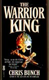 The Warrior King (0446607908) by Chris Bunch