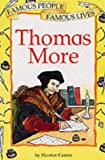 Thomas More (Famous People, Famous Lives)