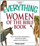 img - for Everything Women of the Bible Book: From Eve to Mary Magdalene--a history of saints, queens, and matriarchs (Everything (Religion)) book / textbook / text book