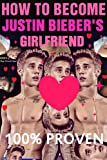 img - for How To Become Justin Bieber's Girlfriend 2: 100% Proven Guide (25+ Secret Tips & Tricks) book / textbook / text book